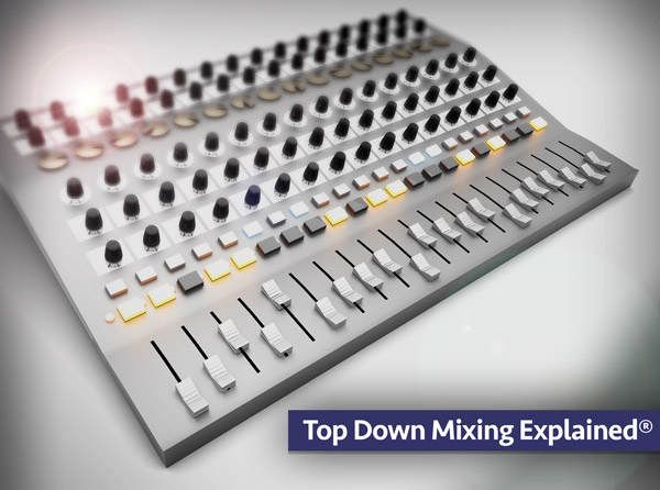 Top Down Mixing Explained
