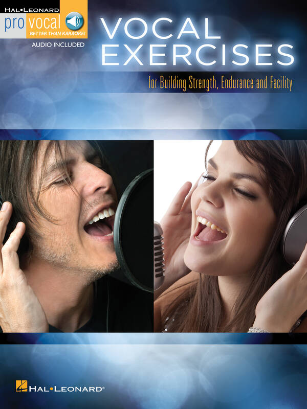 Vocal Exercises for Building Strength, Endurance and Facility