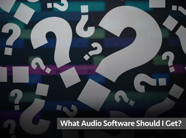 What Audio Software Should I Get?