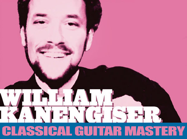William Kanengiser – Classical Guitar Mastery
