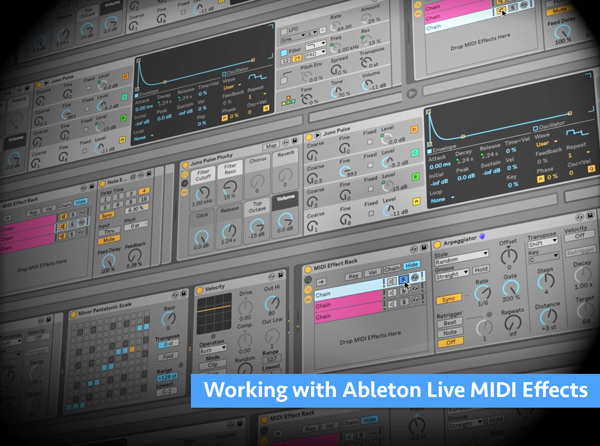 Working with Ableton Live MIDI Effects