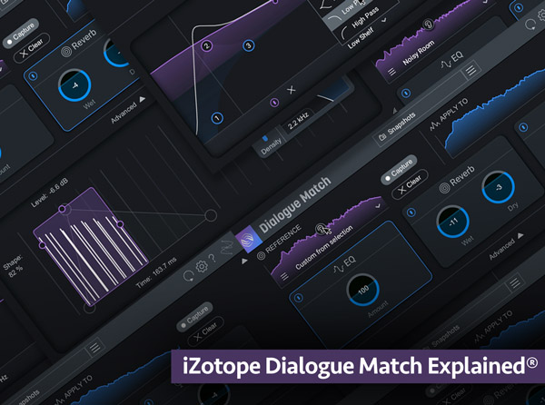 iZotope Dialogue Match Explained