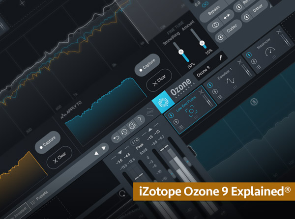 iZotope Ozone 9 Explained