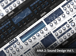 ANA 2: Sound Design Vol. 1 - Tutorial Video