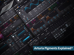 Arturia Pigments Explained - Tutorial Video