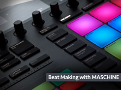 Beat Making with MASCHINE - Tutorial Video