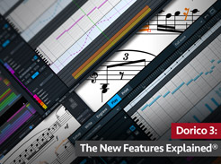 Dorico 3: The New Features Explained - Tutorial Video