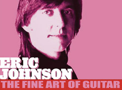 Eric Johnson – The Fine Art Of Guitar - Tutorial Video