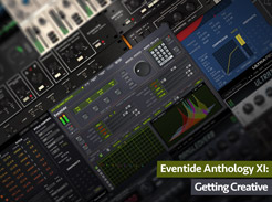 Eventide Anthology XI: Getting Creative - Tutorial Video