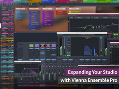Expanding Your Studio with Vienna Ensemble Pro - Tutorial Video