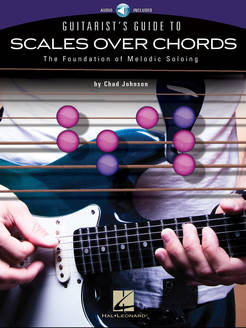 Guitarist's Guide to Scales Over Chords - Tutorial Video