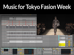 Music for Tokyo Fashion Week - Tutorial Video