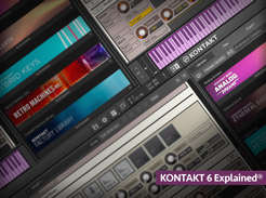 KONTAKT 6 Explained - Tutorial Video