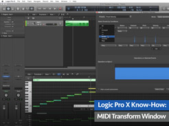 Logic Pro X Know-How: MIDI Transform Window - Tutorial Video