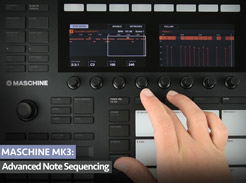 MASCHINE MK3: Advanced Note Sequencing - Tutorial Video