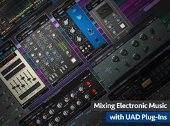 Mixing Electronic Music with UAD Plug-Ins - Tutorial Video