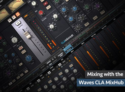 Mixing with the Waves CLA MixHub - Tutorial Video