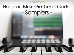Electronic Music Producer's Guide: Samplers - Tutorial Video