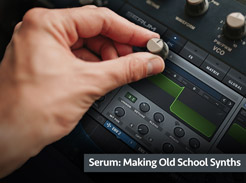 Serum: Making Old School Synths - Tutorial Video