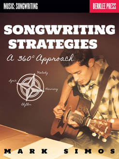 Songwriting Strategies - A 360-Degree Approach - Tutorial Video