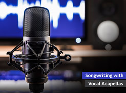 Songwriting with Vocal Acapellas - Tutorial Video