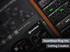 Soundtoys Plug-Ins: Getting Creative - Tutorial Video