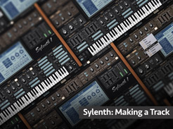 Sylenth: Making a Track - Tutorial Video