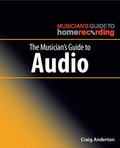 The Musician's Guide to Audio (The Musician's Guide to Home Recording) - Tutorial Video