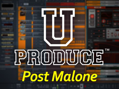 U Produce™ Post Malone - Tutorial Video