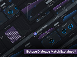 iZotope Dialogue Match Explained - Tutorial Video