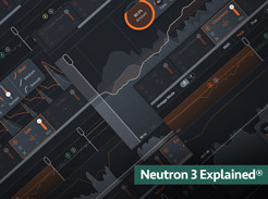 iZotope Neutron 3 Explained - Tutorial Video